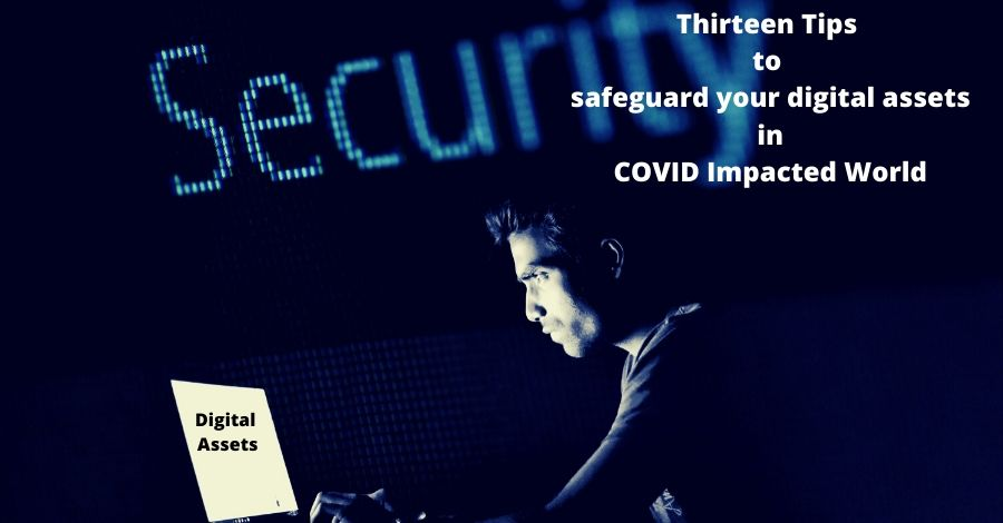 13 Ways to safeguard your digital asset when working from Home in COVID Impacted World